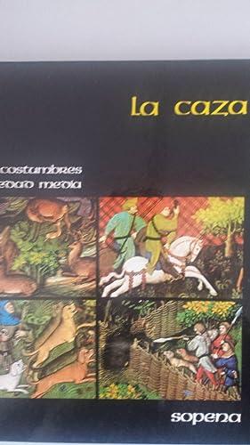 VIDA Y COSTUMBRES DE LA EDAD MEDIA.: Lázaro Sánchez Ladero