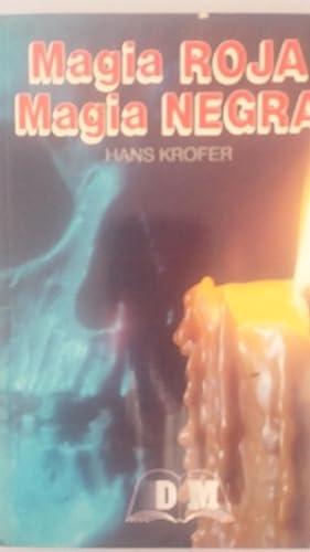Magia roja. Magia negra: Hans Krofer