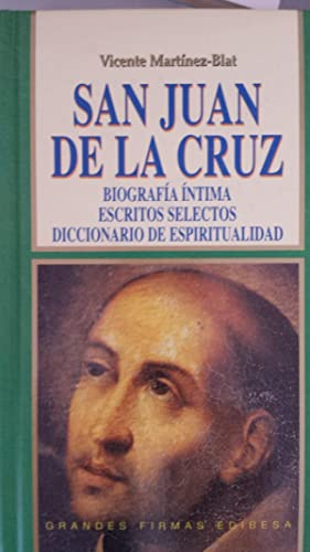 San Juan de la Cruz. Biografía Íntima.: Vicente Martínez-Blat