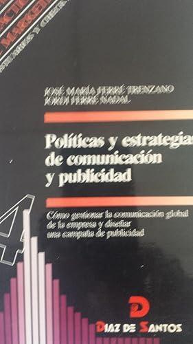 POLÍTICAS Y ESTRATEGIAS DE COMUNICACIÓN Y PUBLICIDAD.: Ferré Trenzano, José
