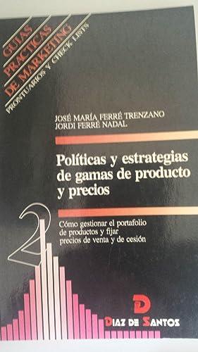 Políticas y estrategias de gamas de productos: Ferré Trenzano, José