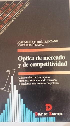 Óptica de mercado y competitividad. Como culturizar: Ferré Trenzano, José