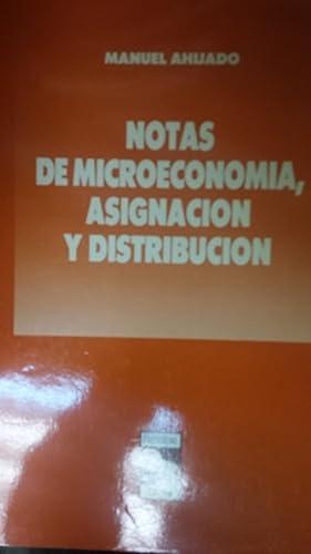 NOTAS DE MICROECONOMÍA, ASIGNACIÓN Y DISTRIBUCIÓN. Tomos: Manuel Ahijado