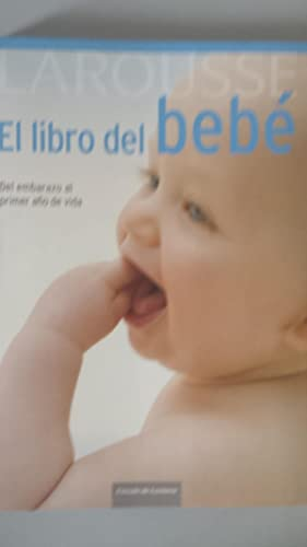 LAROUSSE. El libro del bebé. Del embarazo: Dr. Adolfo Cassan