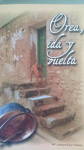 Orea, ida y vuelta. Incluye DVD: Mª Carmen Ruiz Velasco