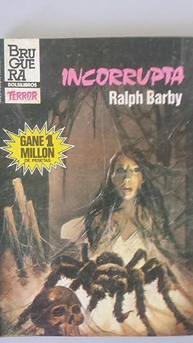 INCORRUPTA: Ralph Barby
