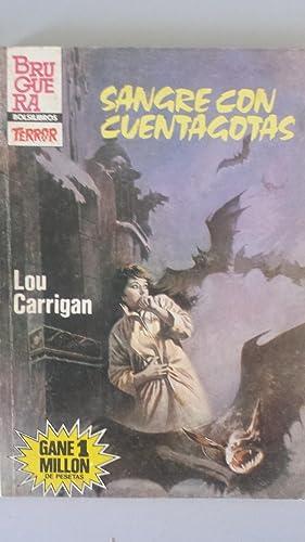 SANGRE CON CUENTAGOTAS: Lou Carrigan