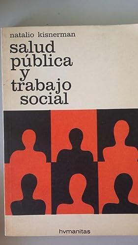 SALUD PÚBLICA Y TRABAJO SOCIAL: Natalio Kisnerman