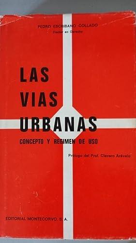 LAS VIAS URBANAS, Concepto y Régimen de Uso.: Pedro Escribano Collado (doctor en derecho). ...