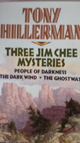 Three Jim Chee Mysteries: People of Darkness / The Dark Wind / The Ghostway
