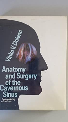 Anatomy and Surgery of the Cavernous Sinus: Vinko V. Dolenc