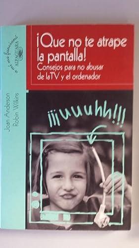 QUE NO TE ATRAPE LA PANTALLA: Joan Anderson y