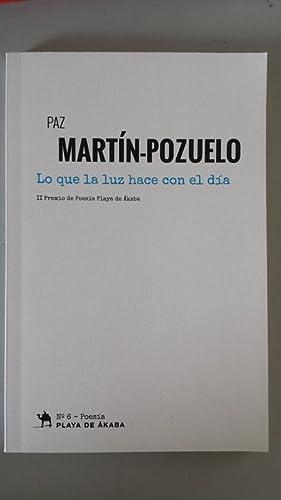 LO QUE LA LUZ HACE CON EL: Paz Martin-Pozuelo
