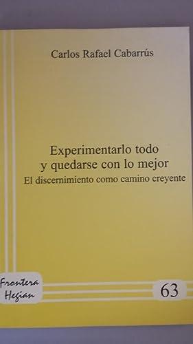 Experimentarlo todo y quedarse con lo mejor.: Carlos Rafael Cabarrús