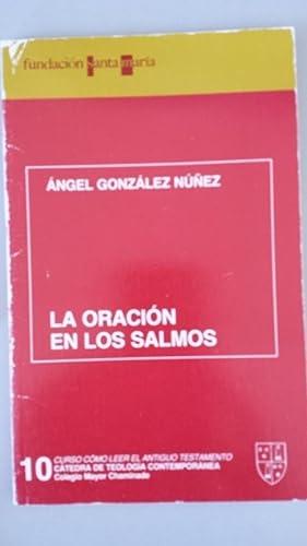 LA ORACIÓN EN LOS SALMOS: Ángel González Núñez