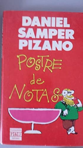 POSTRE DE NOTAS: DANIEL SAMPER PIZANO.