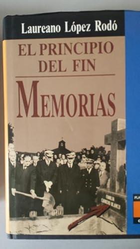 El Principio del Fin. Memorias. Volumen III.: López Rodó, Laureano.