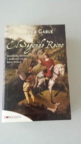 El segundo reino Aventura, intriga y romance: Gablé, Rebecca