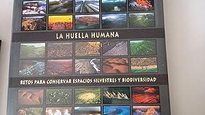 La Huella humana. Retos para conservar espacios: Eric W Sanderson,