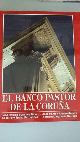 EL BANCO PASTOR DE LA CORUÑA: José Ramón Soraluce