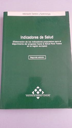 Indicadores de salud. Elaboración de los indicadores: VVAA. Enrique Regidor