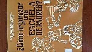 Cómo organizar una escuela de padres. Vol.: Juan José Brunet