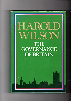 The Governance of Britain [Signed by author]: Wilson, Harold