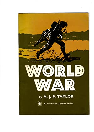 World War: A Rediffusion London Series: Taylor, A.J.P.