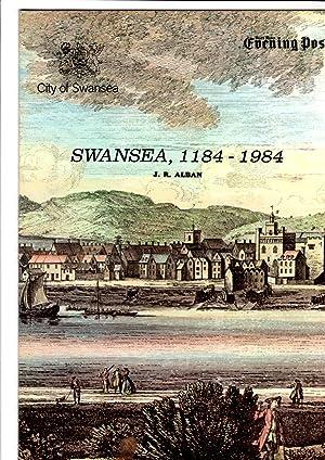 Swansea, 1184-1984: Alban, J.R.