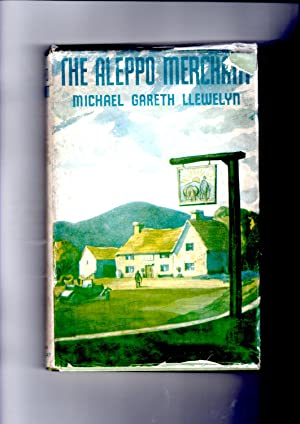 The Aleppo Merchant [Novel]: Michael Gareth Llewelyn