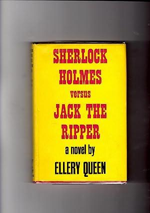 Sherlock Holmes versus Jack the Ripper: a: Ellery Queen