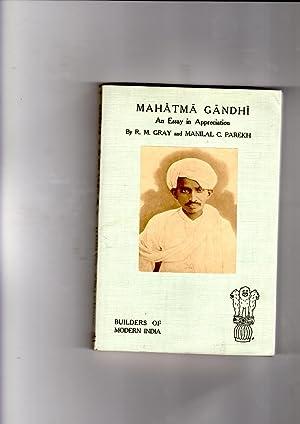 Mahatma Gandhi An Essay in Appreciation: Builders: R.M. Gray and