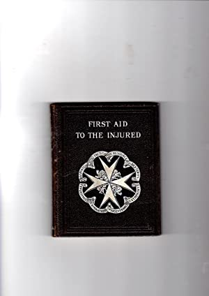 First Aid to the Injured, the authorised: Originally compiled by