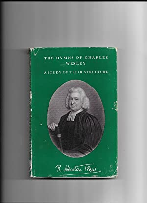 The hymns of Charles Wesley,: A study: R. Newton Flew