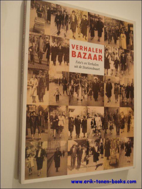 VERHALEN BAZAAR. FOTO'S EN VERHALEN UIT DE STATIONSBUURT. - ENNEKENS, Katherine (samenst. ).