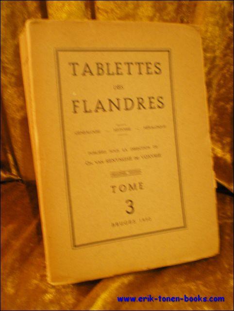 TABLETTES DES FLANDRES. GENEALOGIE - HISTOIRE - HERALDIQUE,: VAN RENYNGHE DE VOXVRIE, Ch. ( dir. );