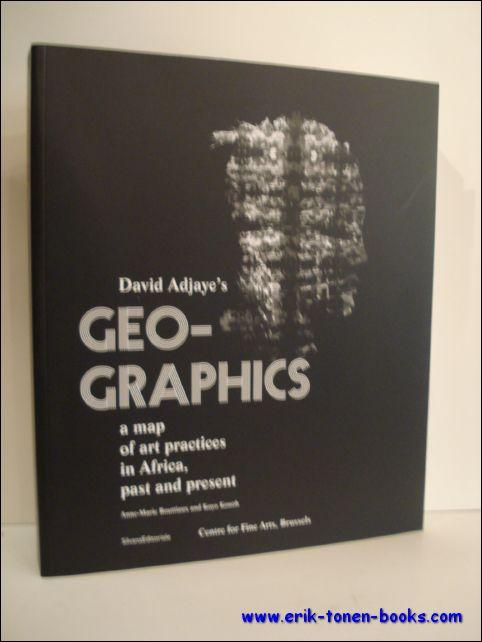 VISIONARY AFRICA, GEO-GRAPHICS. A MAP OF ART PRACTICES IN AFRICA, - David Adjay's.