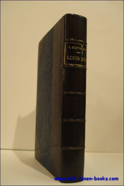 LOUIS XIV. BERTRAND, Louis. Hardcover 13.8x22.2 cm., 345 pp., étude d'Henri Massis, portrait de Louis XIV gravé d'après Lefebvre, relié demi-maroquin bleu à coins, signée par Laurent Peete