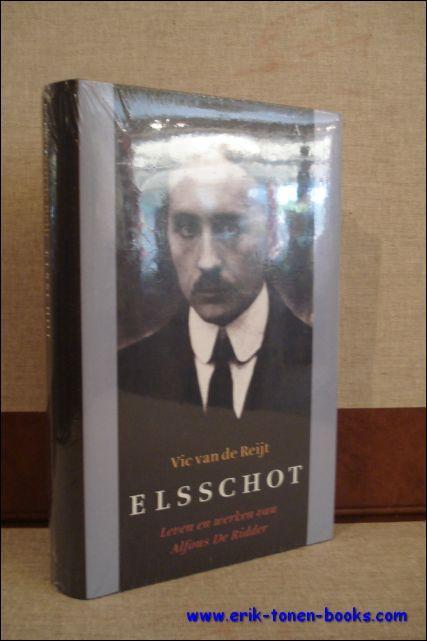 ELSSCHOT, Leven en werken van Alfons De Ridder - VAN DE REIJT, Vic;