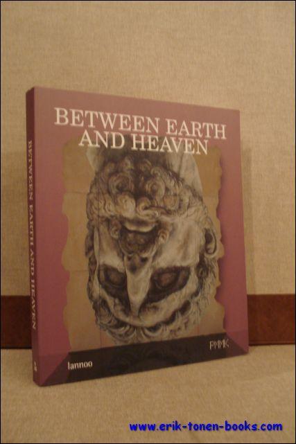 BETWEEN EARTH AND HEAVEN. NIEUWE KLASSIEKE BEWEGINGEN IN DE ACTUELE KUNST. NEW CLASSICAL MOVEMENTS ...