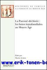 Parente dechiree: les luttes intrafamiliales au Moyen Age, - M. Aurell (ed.);
