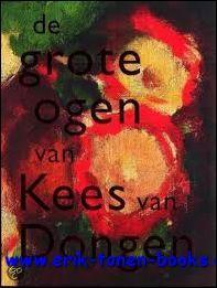 grote ogen van Kees van Dongen.: HOPMANS, Anita.
