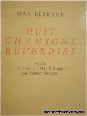 HUIT CHANSONS REVERDIES DONT QUATRE PLEURENT ET QUATRE RIENT,: ELSKAMP, Max;