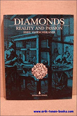 Diamonds, reality and passion.: Vleeschdrager, Eddy.