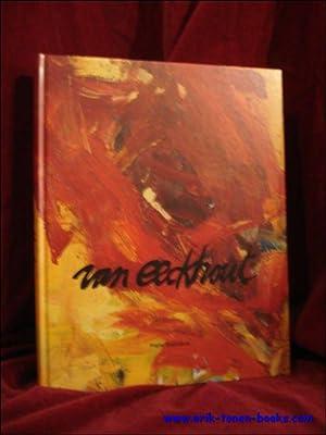Van Eeckhout. Willy van Eeckhout ga jij maar schilderen.: BOENDERS, Frans.