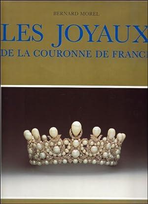 LES JOYAUX DE LA COURONNE DE FRANCE. LES OBJETS DU SACRE DES ROIS ET DES REINES SUIVIS DE L'...