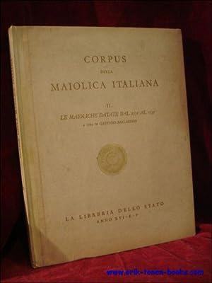 Corpus della maiolica italiana. Vol.II: Le maioliche datate dal 1531 al 1535,: Ballardini, Gaetano ...