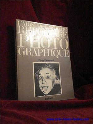 Aristocratie du Reportage Photographique.: Borge, Jacques;Viasnoff, Nicolas