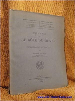 Recherches sur le rôle du dessin dans l'iconographie de Van Dyck,: Delacre, Maurice;