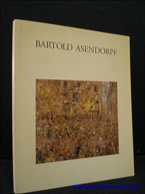 BARTOLD ASENDORPF. EIN VERGESSENER WEGBEREITER DER MODERNE.: N/A;.